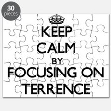 Keep Calm by focusing on on Terrence Puzzle