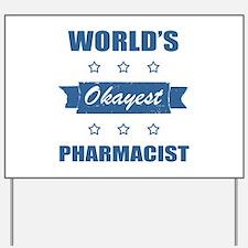 World's Okayest Pharmacist Yard Sign