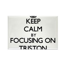 Keep Calm by focusing on on Triston Magnets