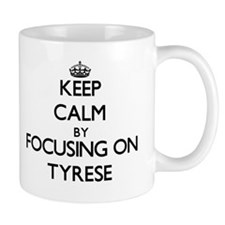 Keep Calm by focusing on on Tyrese Mugs
