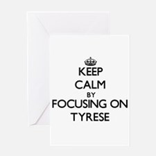 Keep Calm by focusing on on Tyrese Greeting Cards