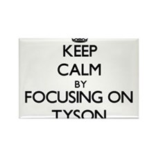 Keep Calm by focusing on on Tyson Magnets