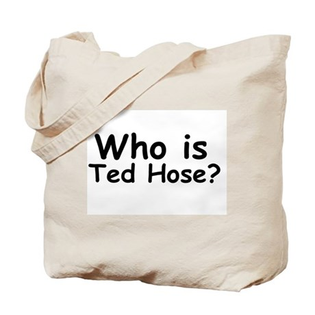 Who Is Ted Hose? Tote Bag