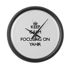 Keep Calm by focusing on on Yahir Large Wall Clock