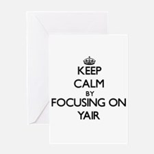 Keep Calm by focusing on on Yair Greeting Cards