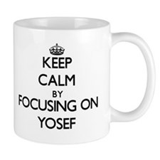 Keep Calm by focusing on on Yosef Mugs