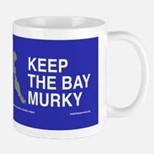 Keep the Bay Murky Mugs