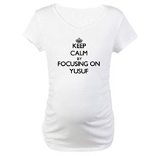 Keep Calm by focusing on on Yusu Shirt