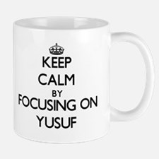 Keep Calm by focusing on on Yusuf Mugs