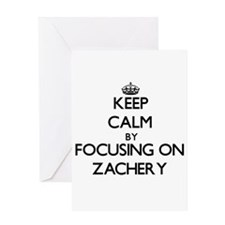 Keep Calm by focusing on on Zachery Greeting Cards