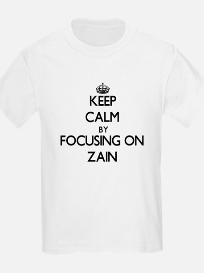 Keep Calm by focusing on on Zain T-Shirt