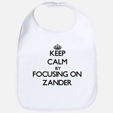 Keep Calm by focusing on on Zander Bib