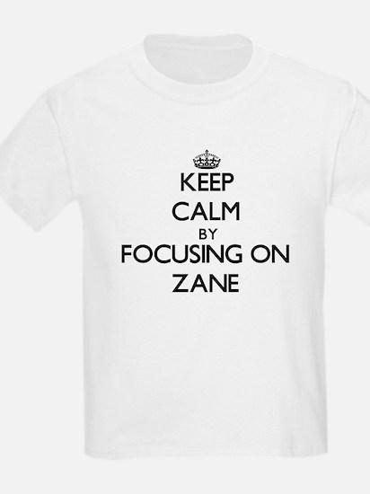 Keep Calm by focusing on on Zane T-Shirt