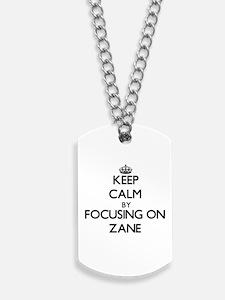 Keep Calm by focusing on on Zane Dog Tags