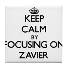 Keep Calm by focusing on on Zavier Tile Coaster