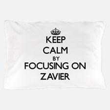 Keep Calm by focusing on on Zavier Pillow Case