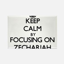 Keep Calm by focusing on on Zechariah Magnets