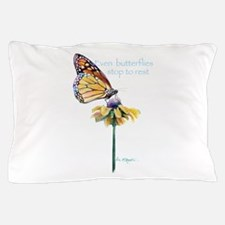 Even Butterflies Stop Rest Pillow Case