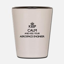Keep calm and kiss your Aerospace Engin Shot Glass