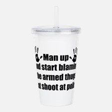 Man up Acrylic Double-wall Tumbler