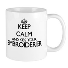 Keep calm and kiss your Embroiderer Mugs