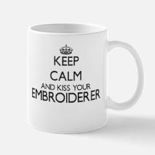 Keep calm and kiss your Embroiderer Mugs