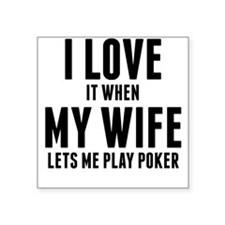 When My Wife Lets Me Play Poker Sticker