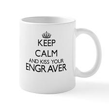 Keep calm and kiss your Engraver Mugs