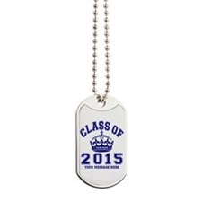 Class Of 2015 Rules Dog Tags