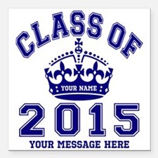 """Class Of 2015 Rules Square Car Magnet 3"""" x 3"""""""
