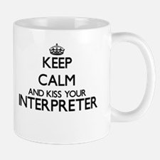 Keep calm and kiss your Interpreter Mugs