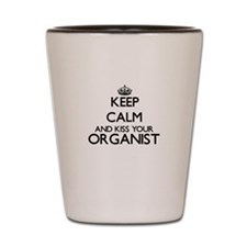 Keep calm and kiss your Organist Shot Glass
