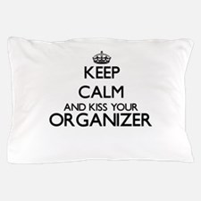 Keep calm and kiss your Organizer Pillow Case
