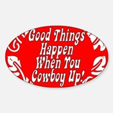 Good Things Happen When You Cowboy Up! Decal