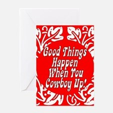 Good Things Happen When You Cowboy Greeting Cards