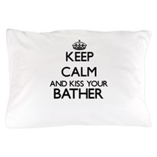 Keep calm and kiss your Bather Pillow Case