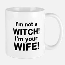 I'm not a witch! I'm your wife! Mugs