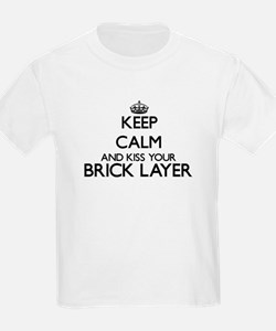 Keep calm and kiss your Brick Layer T-Shirt