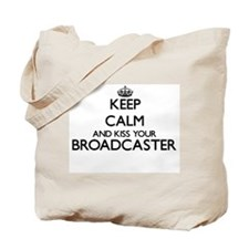 Keep calm and kiss your Broadcaster Tote Bag
