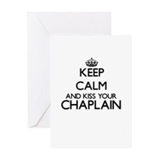 Keep calm and kiss your Chaplain Greeting Cards