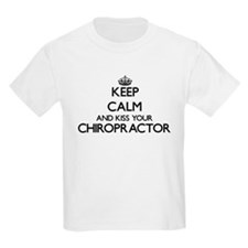 Keep calm and kiss your Chiropractor T-Shirt