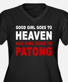 GOOD GIRL GOES TO HEAVEN BAD GIRL GOES TO PATONG P