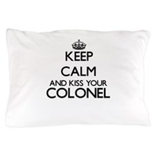 Keep calm and kiss your Colonel Pillow Case