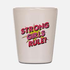 Strong Girls Rule! Shot Glass