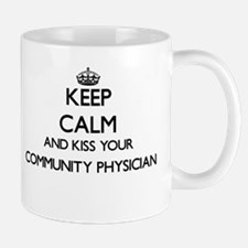 Keep calm and kiss your Community Physician Mugs