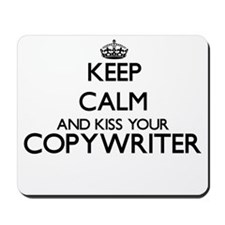 Keep calm and kiss your Copywriter Mousepad