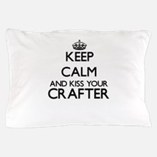 Keep calm and kiss your Crafter Pillow Case