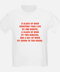A Glass of Beer Shortens Your Life T-Shirt