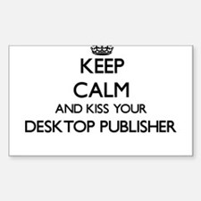 Keep calm and kiss your Desktop Publisher Decal