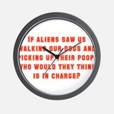 If Aliens Saw Us Walking Our Dogs Wall Clock